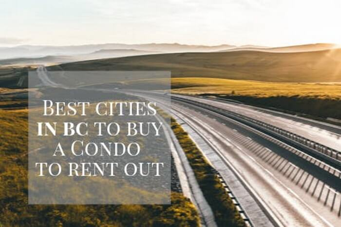 Best Cities to Buy a 1 or 2 Bedroom Home in BC and Rent It Out