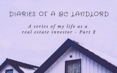 Part 2: Diaries of a BC Landlord
